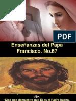 Enseñanzas del Papa Francisco - Nº 67.pps
