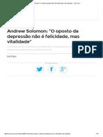 Andrew Solomon_ _O Oposto Da Depressão Não é Felicidade, Mas Vitalidade_ - Zero Hora