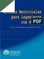 Libro de Métodos Matriciales Con MATLAB Para Ingenieros [Ph.D. Juan Carlos Herrera]