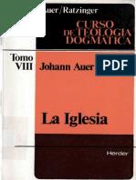 Johann Auer, La Iglesia. Curso de Teología Dogmática Tomo VIII