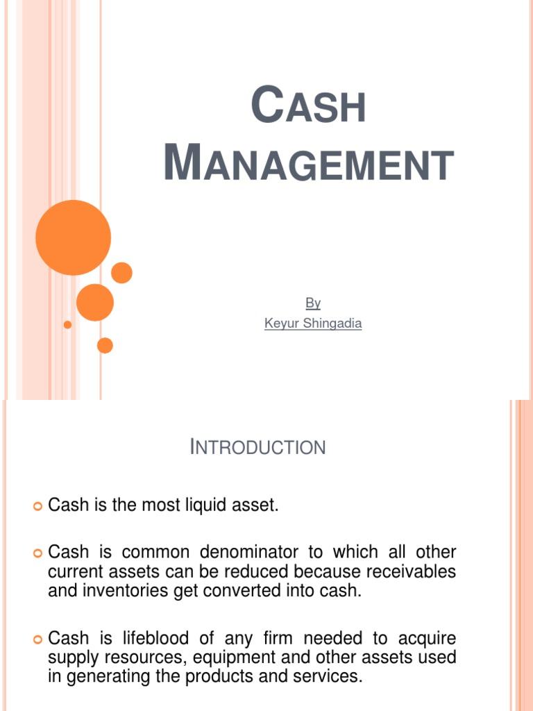 The most liquid asset is cash