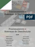 Fracionamento e Sistema de Distribuição