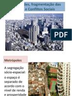 Desigualdades, Fragmentação Da Cidade e Conflitos Sociais