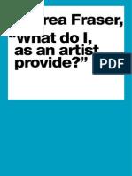 Andrea Fraser -  What Do I As an Artist Provide?.pdf