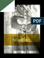 As Católicas