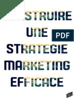 Comment construire une stratégie marketing ?
