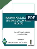 Presentación- Indicadores Para El Seguimiento de La Educación- Como Avanzar en Calidad, 2009