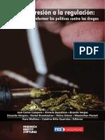 FES - De La Represión a La Regulación - Propuestas Para Reformar Las Políticas Contra Las Drogas