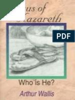 Jesus of Nazareth, Who is He Arthur Wallis