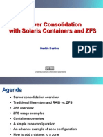 Server Consolidation Server Consolidation with Solaris Containers and ZFS with Solaris Containers and ZFS