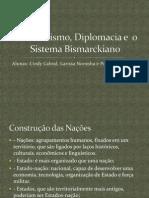 Nacionalismo, Diplomacia e o Sistema Bismarckiano
