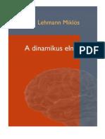 Lehmann Miklós - A Dinamikus Elme