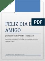 Feliz Dia Do Amigo - Questões Comentadas - Motta - Cespe 2014