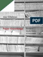 Gitelman, Lisa - Paper Knowledge. Toward a Media History of Documents