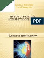 Técnicas de Protección, Centrado y Sensibilización