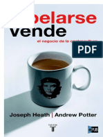 Rebelarse Vende. El Negocio de La Contra - Joseph Heath y Andrew Potter - Copia
