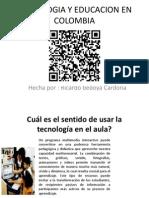 Tecnologia y Educacion en Colomia
