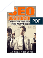 SEO Destruction:Improve Your Site Ranking by Doing What Others Don't (SEO Made Simple for Beginners)