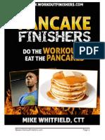 Pancake Finishers