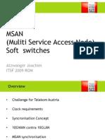 Telekom Austria - MSAN (Multi Service Access Node) + Soft switches