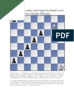 13 Prinicipios sobre como Jugar las Finales en el Ajedrez según los Grandes Maestros.docx
