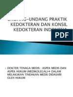 UNDANG-UNDANG PRAKTIK KEDOKTERAN DAN KONSIL KEDOKTERAN INDONESIA (.ppt