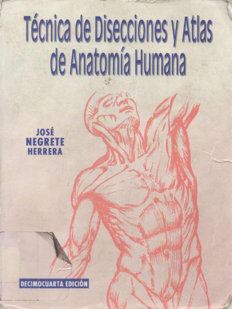 Tecnica de Disecciones y Atlas de Anatomia Humana