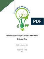 Anais I Seminário de Iniciação Científica PIBIC/PIBITI, Embrapa Acre