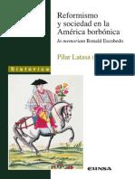 Reformismo y Sociedad en La América Borbónica. in Memoriam Ronald Escobedo - Latasa, Pilar (Coord.)