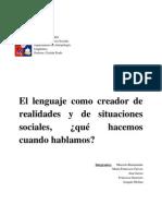 El Lenguaje como creador de realidades y de situaciones sociales, ¿qué hacemos cuando hablamos?
