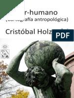 Cristóbal Holzapfel (2014) Ser-humano (Cartografía antropológica)