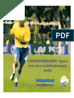 O Jogo Dos Brasileiros - Aspectos Técnico-táticos Do Fut Penta Mundial