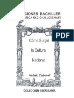 Como Surgio La Cultura Nacional. Walterio Carbonell