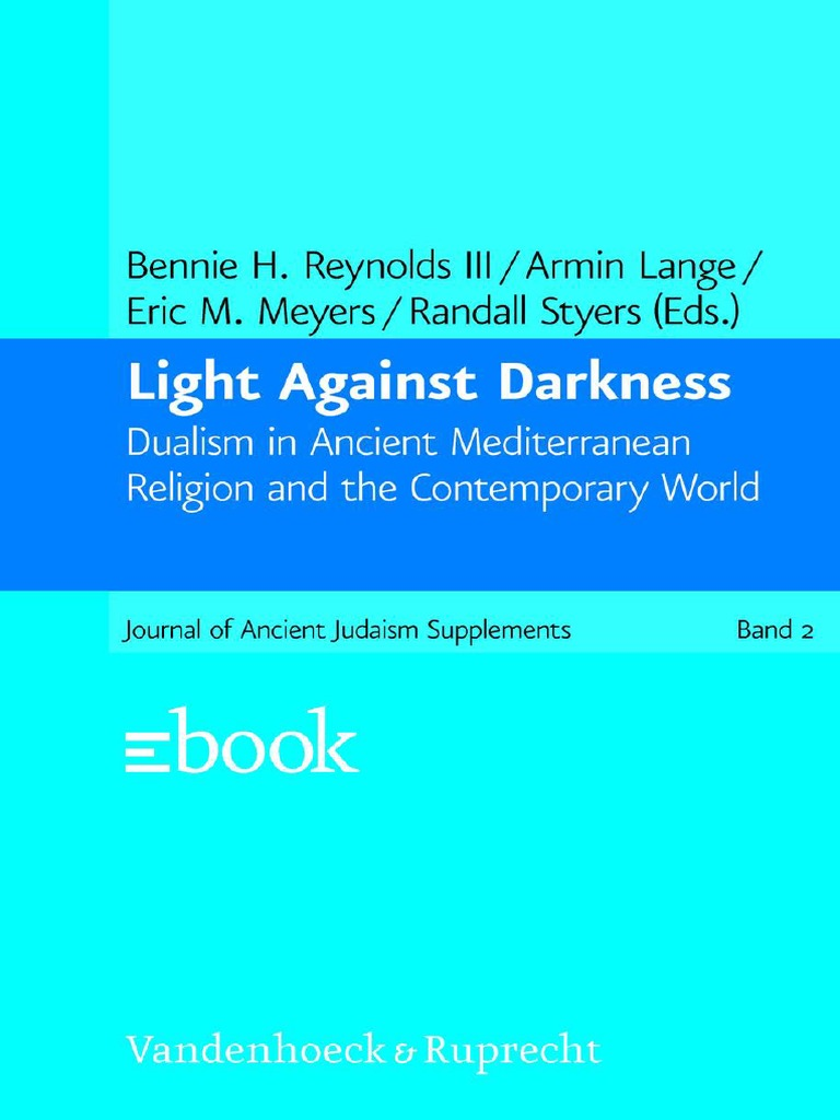 Light Against Darkness Dualism in Ancient Mediterranean Religion and ...
