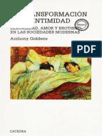 Anthony Giddens - 1992 - La Transformación de La Intimidad- Sexualidad, Amor y Erotismo en Las Sociedades Modernas