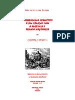 O Simbolismo Hermetico E Sua Relacao Com a Alquimia e Franco Maconaria Por OSWALD WIRTH (1)