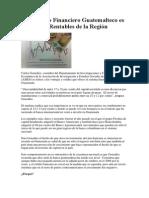 El Mercado Financiero Guatemalteco Es de Los Más Rentables de La Región