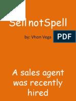 Sell Not Spell