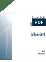 Apresentação do Resultado do Tesouro Nacional no mês de julho de 2014