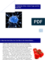 Poisonous Tomatoes, 9/11, Kabbalah, Ether, Indian Yogis and the Incredible Power Available to You