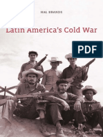 Hal Brands - Latin America_s Cold War