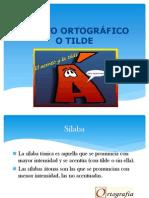 ACENTO ORTOGRÁFICO O TILDE definitivo.ppt