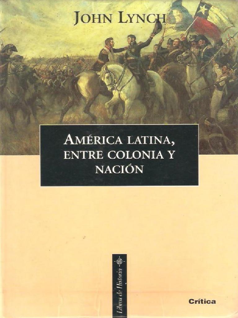Resultado de imagen para América latina, entre colonia y nación