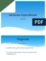 Hardware Especializado Leccion 1