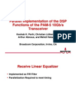 Parallel Implementation of the DSPParallel Implementation of the DSPFunctions of the PAM-5 10Gb/sFunctions of the PAM-5 10Gb/sTransceiver