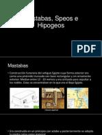 Mastabas, Speos e Hipogeos.pptx