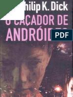 Philip K. Dick - O Caçador de Andróides