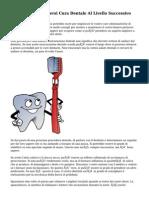 Consigli Per Prendersi Cura Dentale Al Livello Successivo