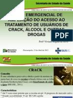 Plano Emergencial de Ampliação do Acesso ao Tratamento de Usuários de Crack, Álcool e Outras Drogas