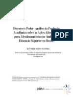 Discurso e Poder Análise Da Produção Acadêmica Sobre as Ações Afirmativas Para Afrodescendentes No Âmbito Da Educação Superior No Brasil